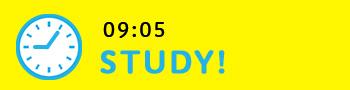 09:10 STUDY!