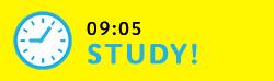 09:05 STUDY!